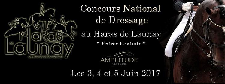 Concours National de Dressage au Hara de Launay les 3, 4 et 5 Juin 2017